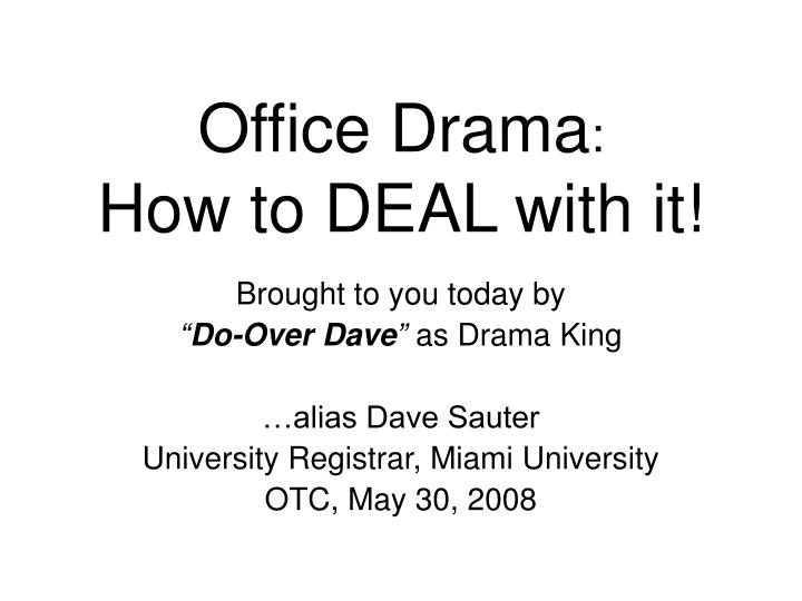 office drama how to deal with it