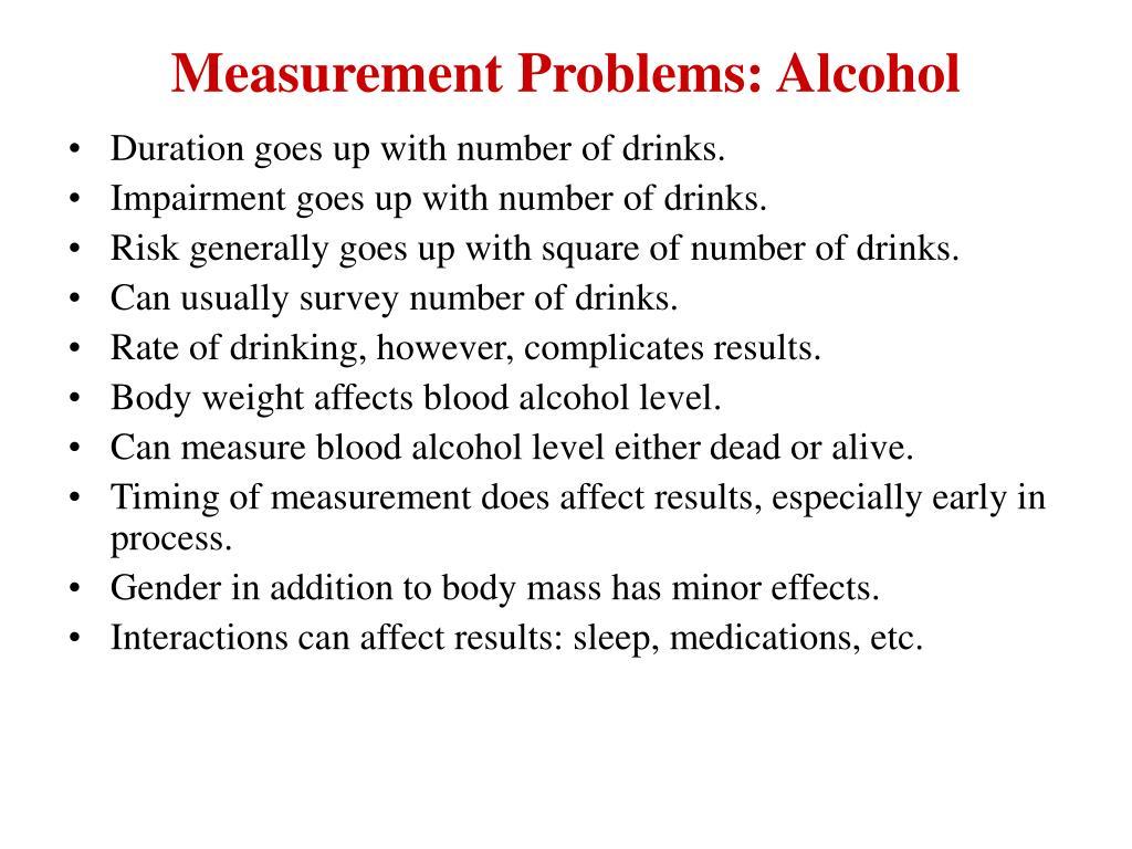Measurement Problems: Alcohol