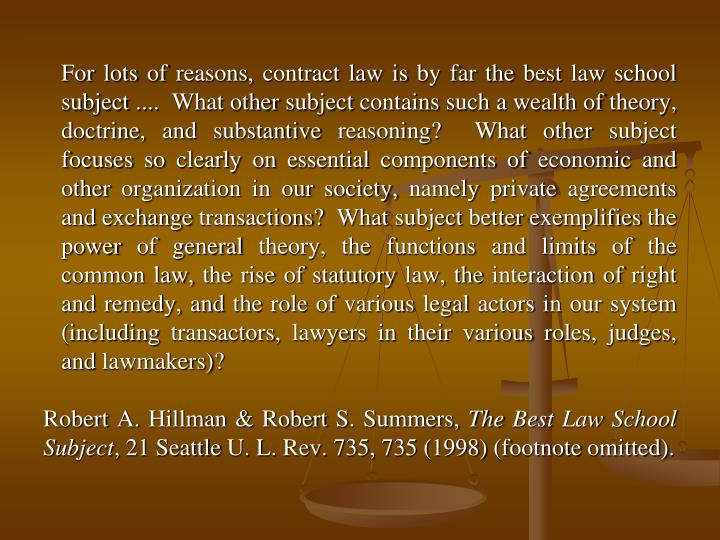 For lots of reasons, contract law is by far the best law school subject ....  What other subject con...