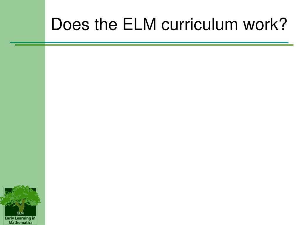 Does the ELM curriculum work?