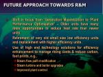 future approach towards r m