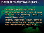 future approach towards r m30