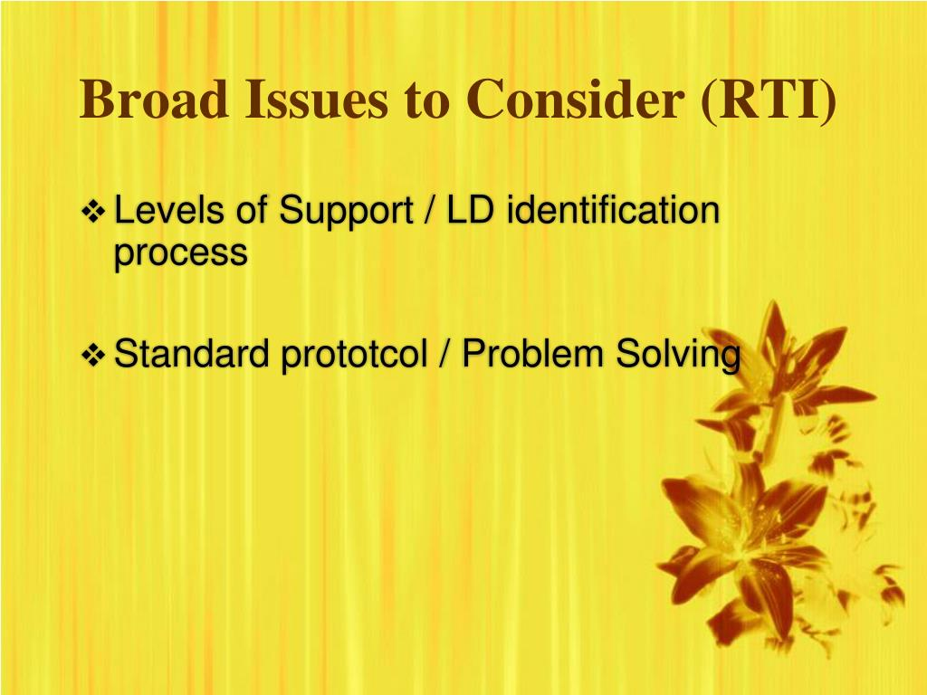 Broad Issues to Consider (RTI)