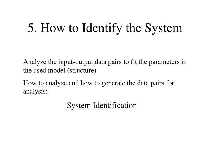 5. How to Identify the System