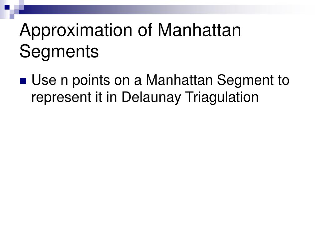 Approximation of Manhattan Segments