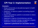 cpi year 2 implementation