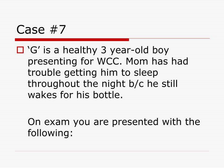 Case #7