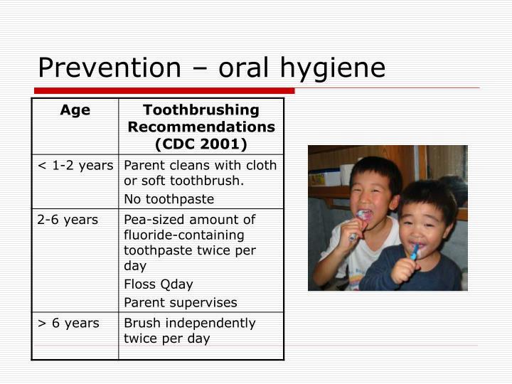 Prevention – oral hygiene