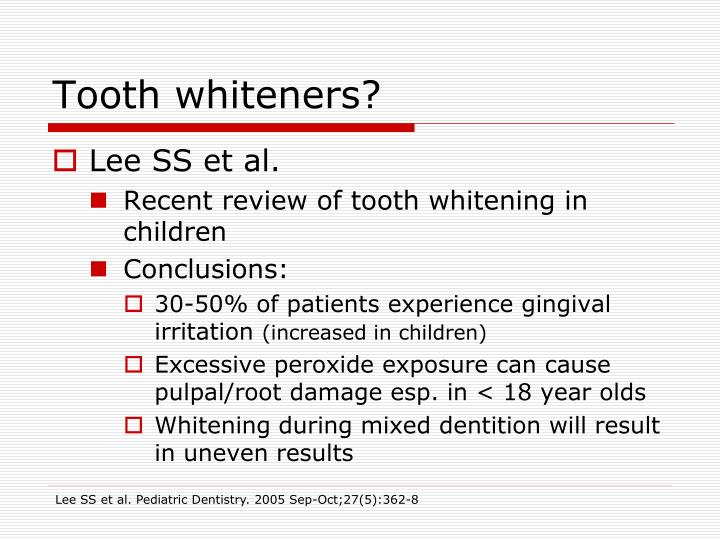 Tooth whiteners?