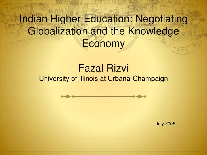 Indian Higher Education: Negotiating Globalization and the Knowledge Economy