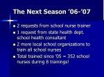 the next season 06 07