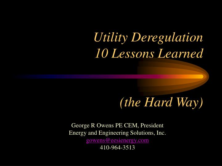 Utility deregulation 10 lessons learned the hard way