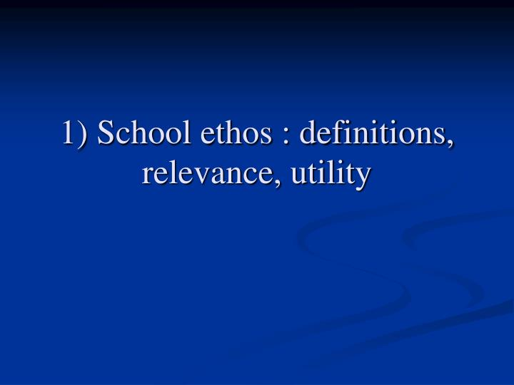 1 school ethos definitions relevance utility