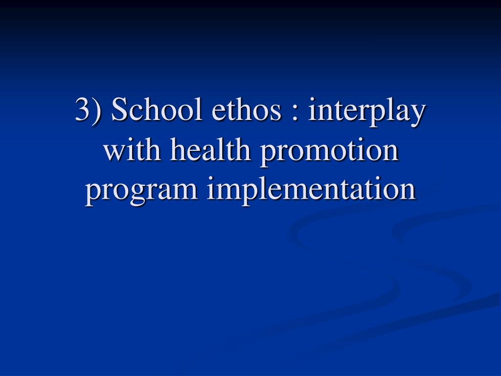3) School ethos : interplay with health promotion