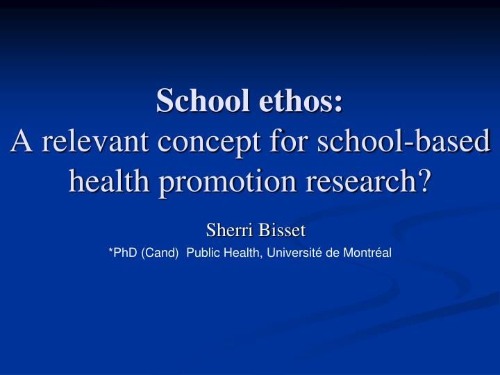School ethos a relevant concept for school based health promotion research
