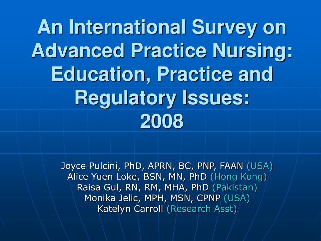an international survey on advanced practice nursing education practice and regulatory issues 2008 l.