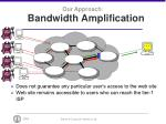 our approach bandwidth amplification8