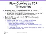 our approach flow cookies as tcp timestamps