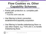 our approach flow cookies vs other capability schemes