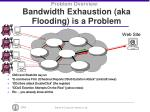 problem overview bandwidth exhaustion aka flooding is a problem