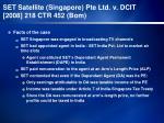 set satellite singapore pte ltd v dcit 2008 218 ctr 452 bom