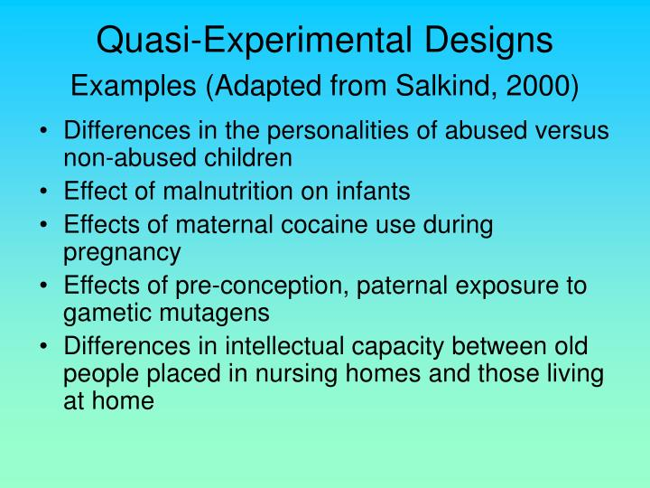 Quasi experimental designs examples adapted from salkind 2000