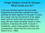 single subject small n designs what would you do31