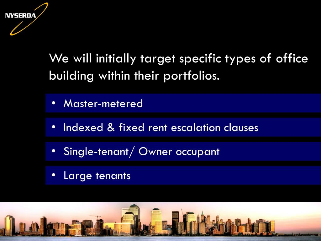 We will initially target specific types of office building within their portfolios.