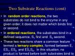 two substrate reactions cont