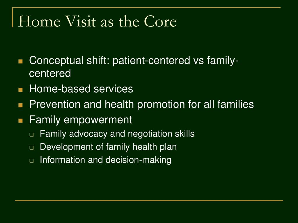 Home Visit as the Core