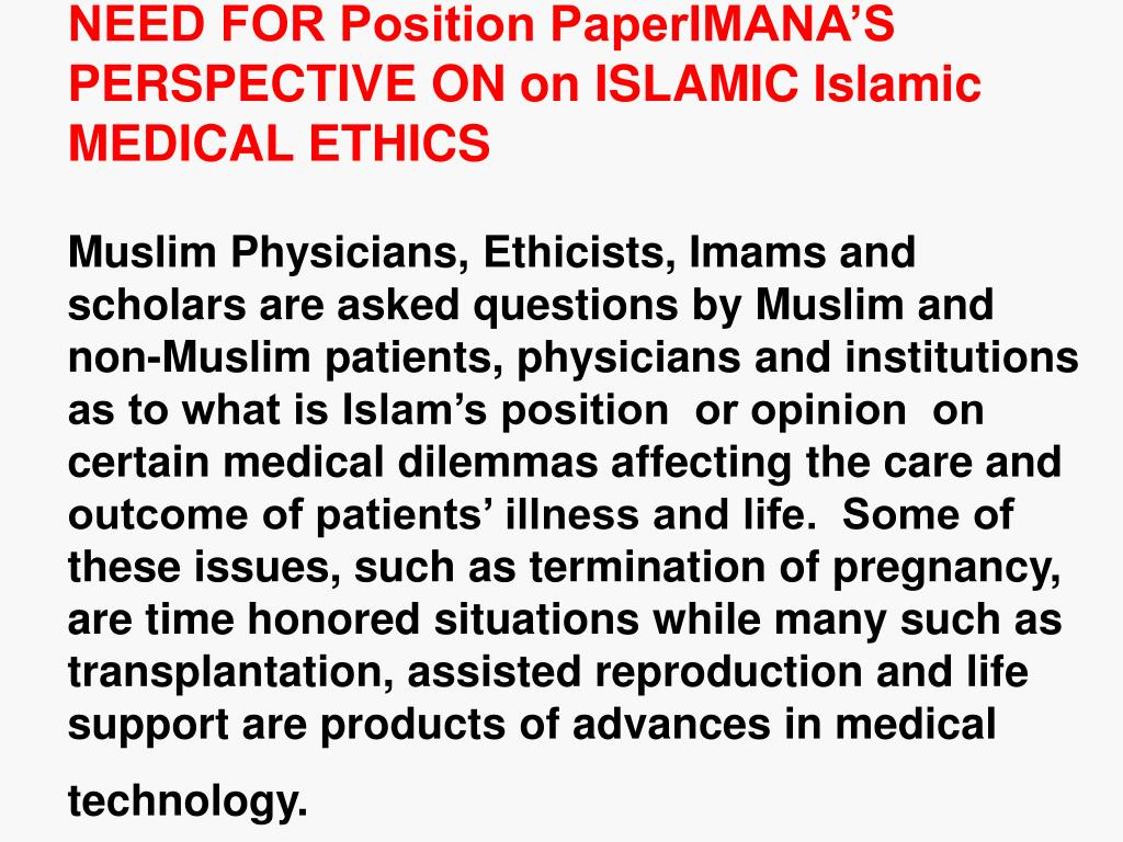 NEED FOR Position PaperIMANA'S  PERSPECTIVE ON on ISLAMIC Islamic MEDICAL ETHICS