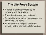 the life force system