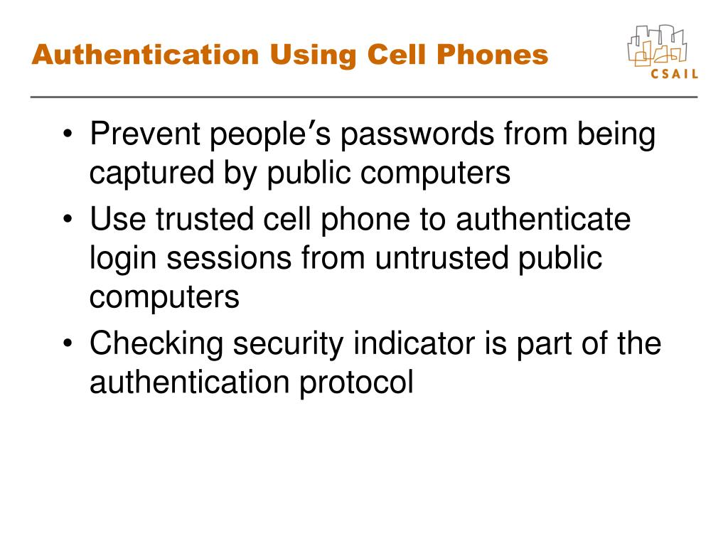 Authentication Using Cell Phones