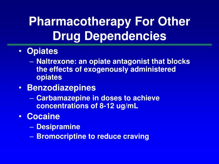 Pharmacotherapy For Other Drug Dependencies