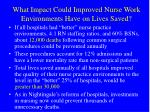 what impact could improved nurse work environments have on lives saved