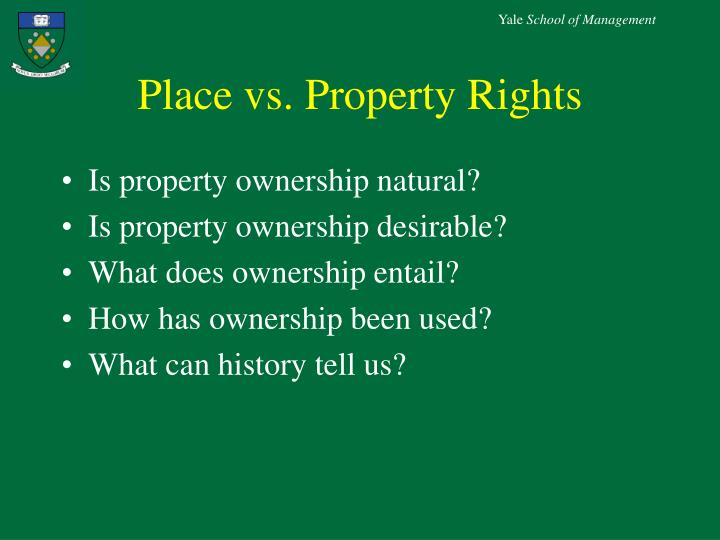 Place vs property rights