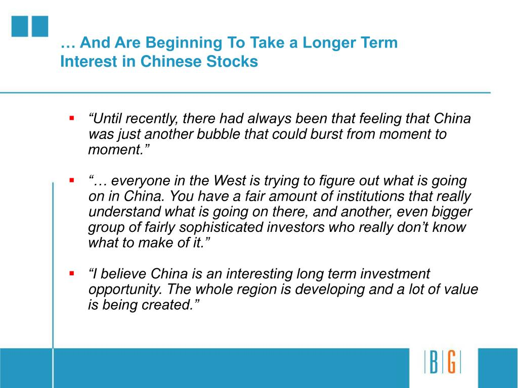 … And Are Beginning To Take a Longer Term Interest in Chinese Stocks