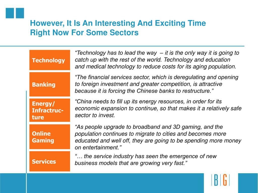 However, It Is An Interesting And Exciting Time Right Now For Some Sectors