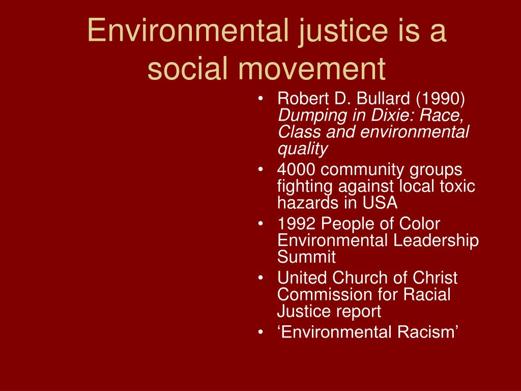 Environmental justice is a social movement
