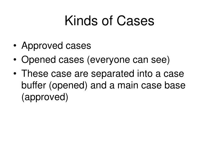 Kinds of Cases