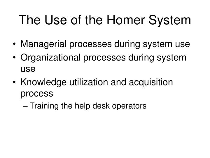 The Use of the Homer System