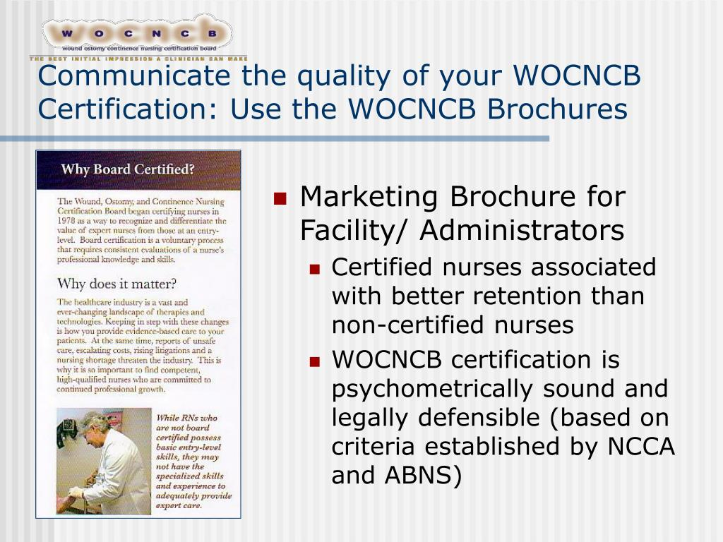 Communicate the quality of your WOCNCB Certification: Use the WOCNCB Brochures