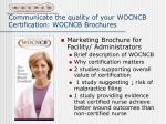 communicate the quality of your wocncb certification wocncb brochures