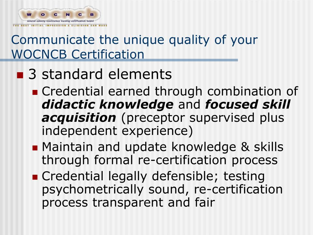 Communicate the unique quality of your WOCNCB Certification