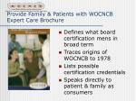 provide family patients with wocncb expert care brochure