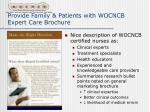 provide family patients with wocncb expert care brochure41