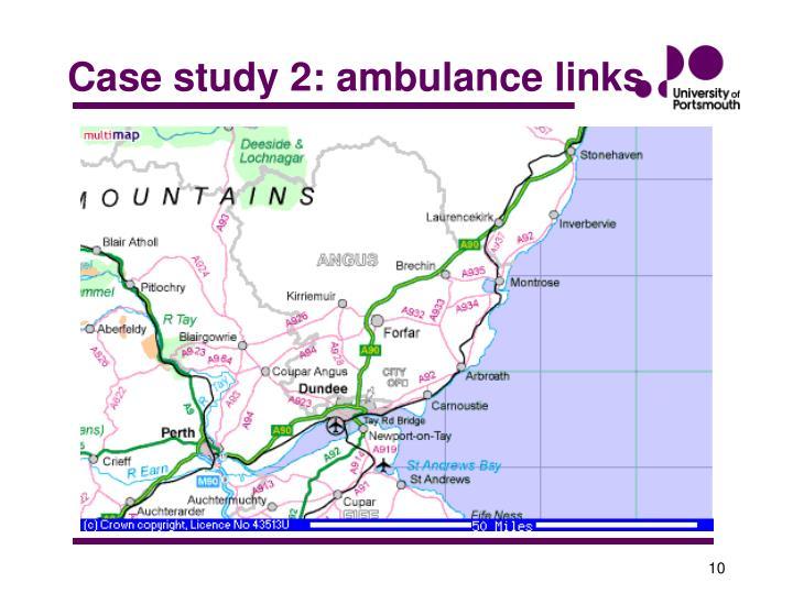 Case study 2: ambulance links