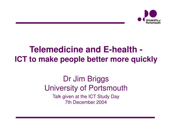 Telemedicine and e health ict to make people better more quickly