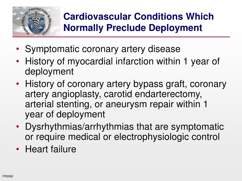 Cardiovascular Conditions Which Normally Preclude Deployment