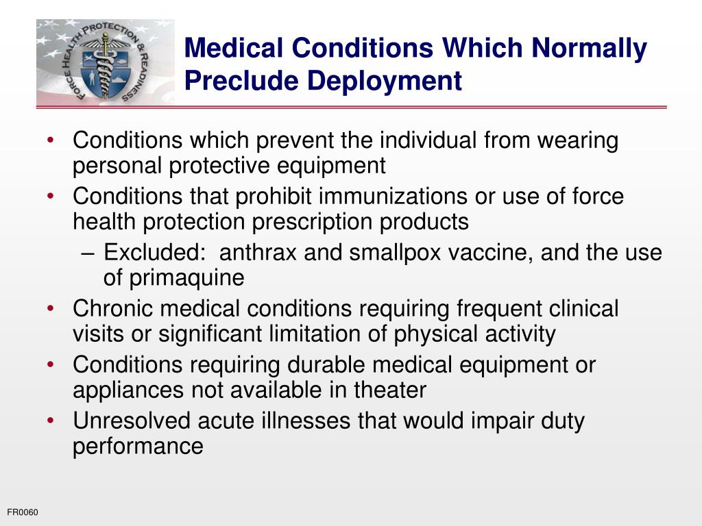 Medical Conditions Which Normally Preclude Deployment